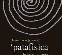 'PATAFISICA JUNTO CON ESPECULACIONES / ALFRED...