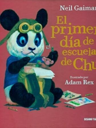 EL PRIMER DIA DE ESCUELA DE CHU / GAIMAN, NEIL /  REX, ADAM