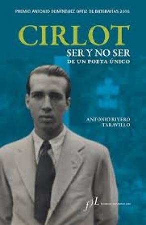CIRLOT, SER Y NO SER DE UN POETA ÚNICO / ANTONIO RIVERO TARAVILLO