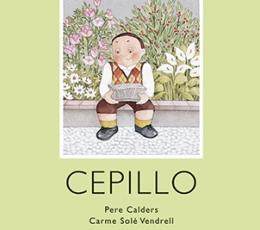 CEPILLO (KALANDRAKA) / SOLE VENDRELL, CARME /...