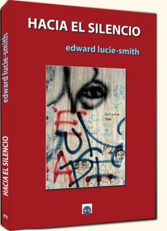 HACIA EL SILENCIO / LUCIE-SMITH, EDWARD