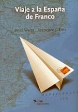 VIAJE A LA ESPAÑA DE FRANCO / WEISS, PETER / URIZ...