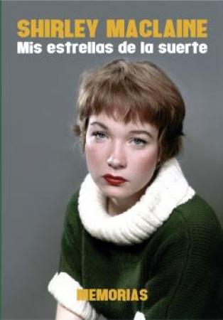 SHIRLEY MCLAINE/MIS ESTRELLAS DE LA SUERTE / MACLAINE, SHIRLEY