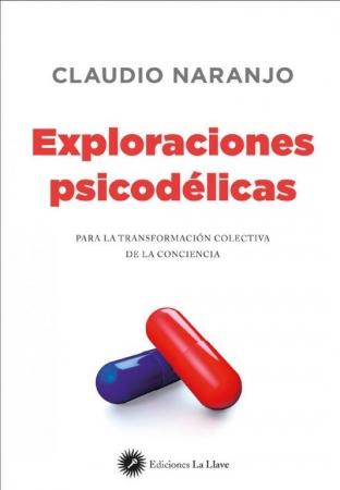 EXPLORACIONES PSICODELICAS / NARANJO, CLAUDIO