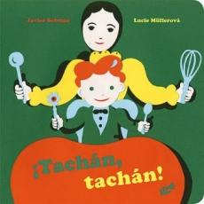 TACHAN TACHAN! / MÜLLEROVA, LUCIE / SOBRINO,...