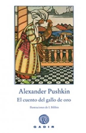 EL CUENTO DEL GALLO DE ORO / PUSHKIN, ALEKSANDER S. /  BILIBIN, IVAN