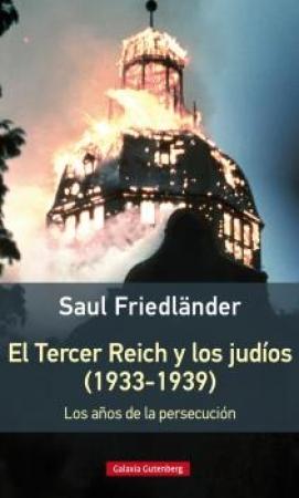 EL TERCER REICH Y LOS JUDIOS (1933-1939) / FRIEDLANDER, SAUL