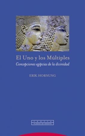 EL UNO Y LOS MULTIPLES (2ª EDICION) /HORNUNG, ERIK