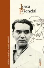 LORCA ESENCIAL / GARCIA LORCA, FEDERICO / ARMIÑO,...