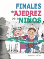 FINALES DE AJEDREZ PARA NIÑOS / MÜLLER, KARSTEN