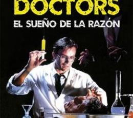MAD DOCTORS/EL SUEÑO DE LA RAZON/ HIGUERAS FLORES,...