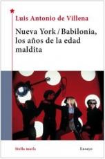 NUEVA YORK/BABILONIA LOS AÑOS DE LA EDAD MALDITA /...