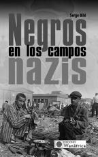 NEGROS EN LOS CAMPOS NAZIS / BILE, SERGE