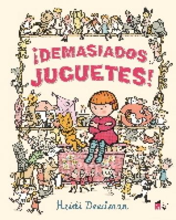 DEMASIADOS JUGUETES! / DEEDMAN, HEIDI