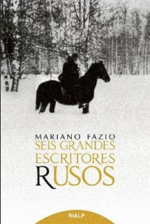 SEIS GRANDES ESCRITORES RUSOS / FAZIO FERNANDEZ, MARIANO