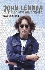 JOHN LENNON/EL FIN DE SEMANA PERDIDO / MOLDES...