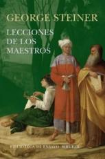 LECCIONES DE LOS MAESTROS / STEINER, GEORGE