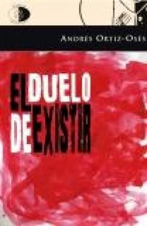 EL DUELO DE EXISTIR / ORTIZ-OSES, ANDRES