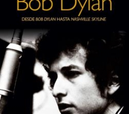 BOB DYLAN/DESDE BOB DYLAN HASTA NASHVILLE SKYLINE...