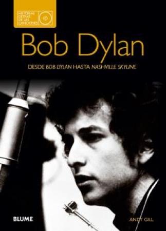 BOB DYLAN/DESDE BOB DYLAN HASTA NASHVILLE SKYLINE / GILL, ANDY