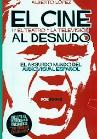 EL CINE AL DESNUDO /Y EL TEATRO Y LA TELEVISION/  LOPEZ, ALBERTO