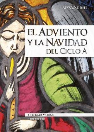 EL ADVIENTO Y LA NAVIDAD DEL CICLO / GINEL VIELVA, ALVARO