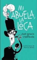 MI ABUELA LA LOCA / VALENZUELA GUIRALDES, JOSE IGN...