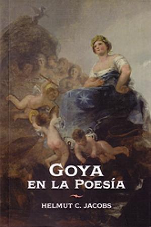 GOYA EN LA POESIA / JACOBS, HELMUT C.