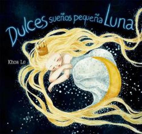 DULCES SUEÑOS PEQUEÑA LUNA / LE, KHOA