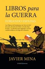 LIBROS PARA LA GUERRA/FORJANDO ESPADAS / MINA,...