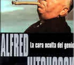ALFRED HITCHCOCK/LA CARA OCULTA DEL GENIO / SPOTO,...