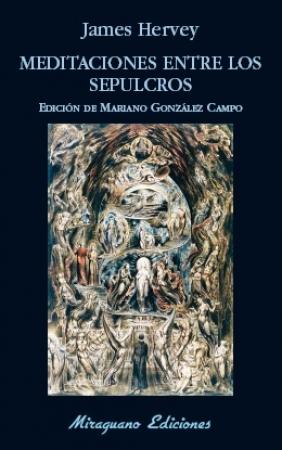 MEDITACIONES ENTRE LOS SEPULCROS / GONZALEZ CAMPO, MARIANO /  HERVEY, JAMES