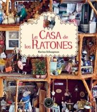 LA CASA DE LOS RATONES / SCHAAPMAN, KARINA
