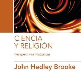 CIENCIA Y RELIGION/PERSPECTIVAS HISTORICAS /...