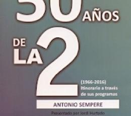 50 AÑOS DE LA 2/(1966-2016) ITINERARIO A TRAVES DE...