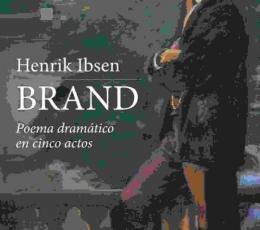 BRAND/POEMA DRAMATICO EN CINCO ACTOS / IBSEN,...