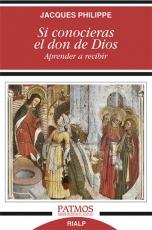 SI CONOCIERAS EL DON DE DIOS APRENDER A RECIBIR /...