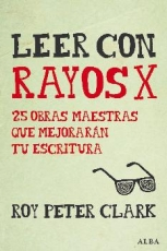LEER CON RAYOS X 25 OBRAS MAESTRAS QUE MEJORARAN...