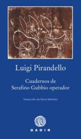 "CUADERNOS DE SERAFINO GUBBIO OPERADOR ""R / PIRANDELLO, LUIGI"
