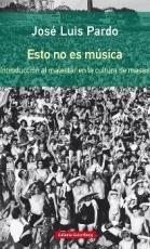 ESTO NO ES MUSICA / PARDO, JOSE LUIS