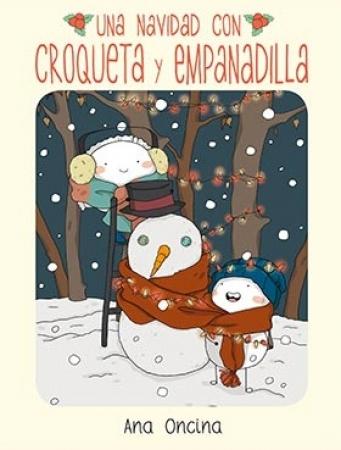 UNA NAVIDAD CON CROQUETA Y EMPANADILLA (2ª EDICION) / ONCINA TORTOSA, ANA