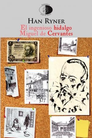 EL INGENIOSO HIDALGO MIGUEL DE CERVANTES / HAN RYNER
