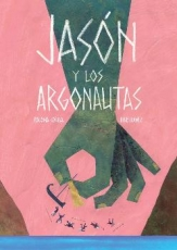 JASON Y LOS ARGONAUTAS / CORRAL, PALOMA / IBAÑEZ,...
