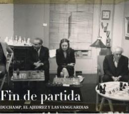 FIN DE PARTIDA/DUCHAMP EL AJEDREZ Y LAS...