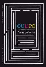 OULIPO/IDEAS POTENTES/ATLAS DE LITERATURA...