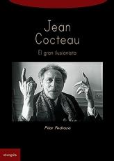 JEAN COCTEAU/EL GRAN ILUSIONISTA/ Pilar Pedraza
