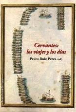 CERVANTES/LOS VIAJES Y LOS DIAS / RUIZ PEREZ,...