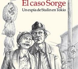 CASO SORGE, EL/UN ESPIA DE STALIN EN TOKIO /...