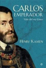 CARLOS EMPERADOR/VIDA DEL REY CESAR / KAMEN, HENRY