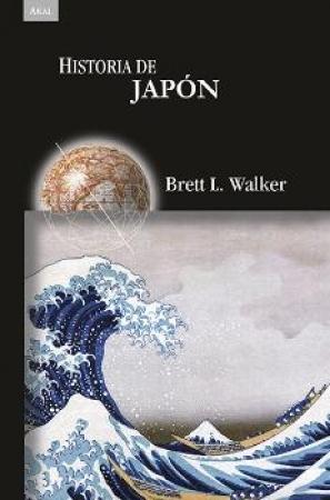 HISTORIA DE JAPON / WALKER, BRETT L.